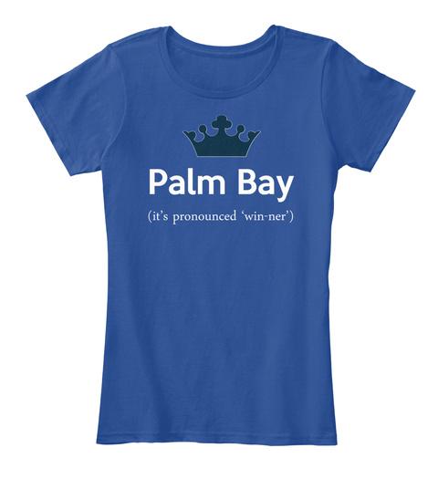 Palm Bay It's Pronounced 'win Ner' Deep Royal  T-Shirt Front