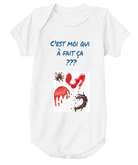 C'est Moi Qui  à Fait ça  ??? White T-Shirt Front
