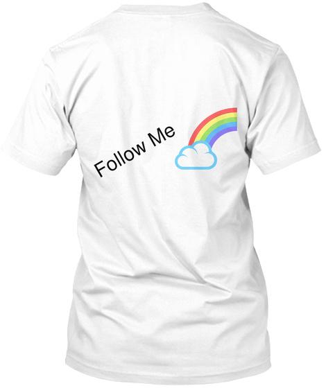 Follow Me White T-Shirt Back
