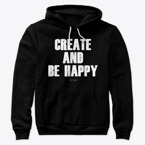 Create And Be Happy Black T-Shirt Front