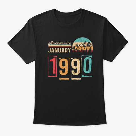 Awesome Since January 1990 30th Birthday Black T-Shirt Front
