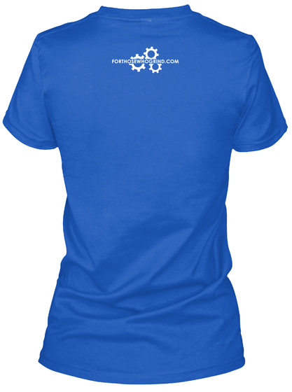 Forthosewhogrind.Com Royal T-Shirt Back