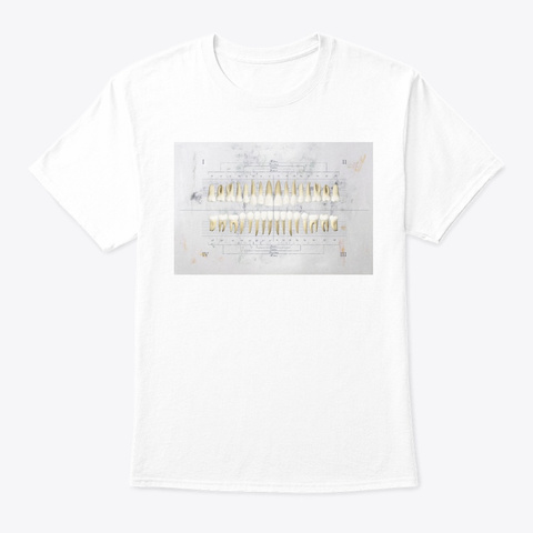 Dentistry Lovers Teeth Art 6 White T-Shirt Front