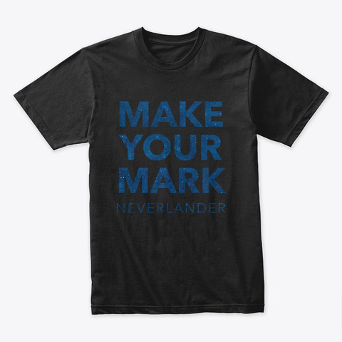 'make Your Mark' T Shirt Black T-Shirt Front