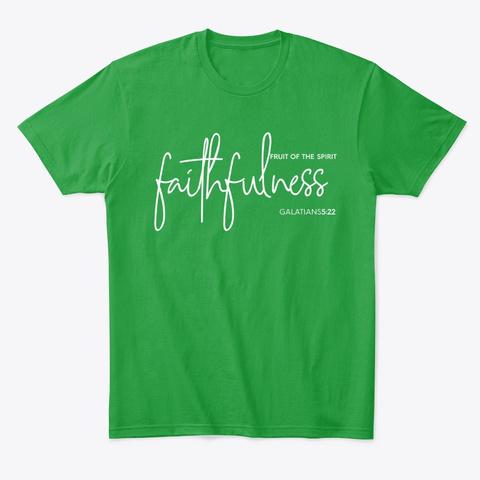 Faithfulness Christian T Shirt Kelly Green T-Shirt Front