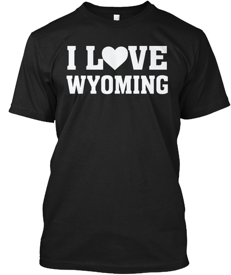 I Love Wyoming Black T-Shirt Front