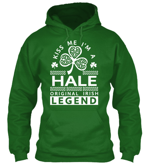 Kiss Me I'm A Hale Original Irish Legend Irish Green T-Shirt Front