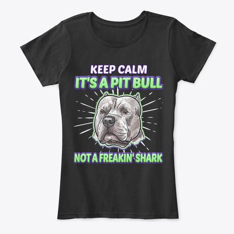 Keep Calm Pit Bull, Not Freakin' Shark Black T-Shirt Front
