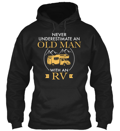 Never Underestimate An Old Man With An Rv Black T-Shirt Front