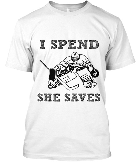 I Spend She Saves Hockey Goalie Mom Dad I Spend She Saves Products