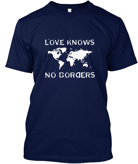 Love Knows No Borders Navy T-Shirt Front