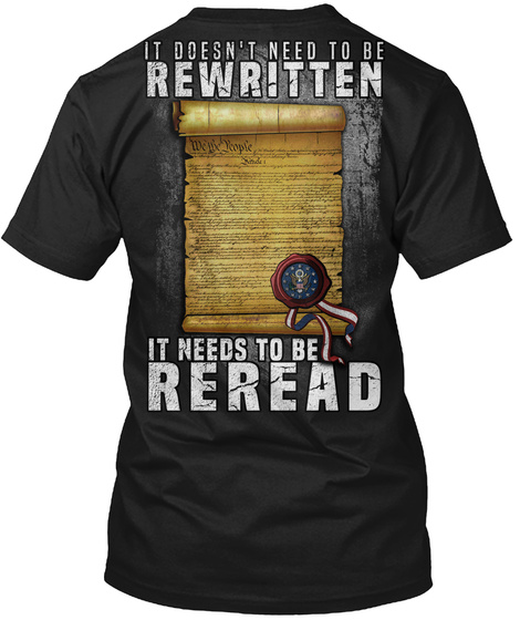 It Doesn't Need To Be Rewritten It Needs To Be Reread Black T-Shirt Back