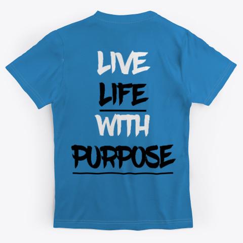 Live Life With Purpose Gear Denim Blue T-Shirt Back