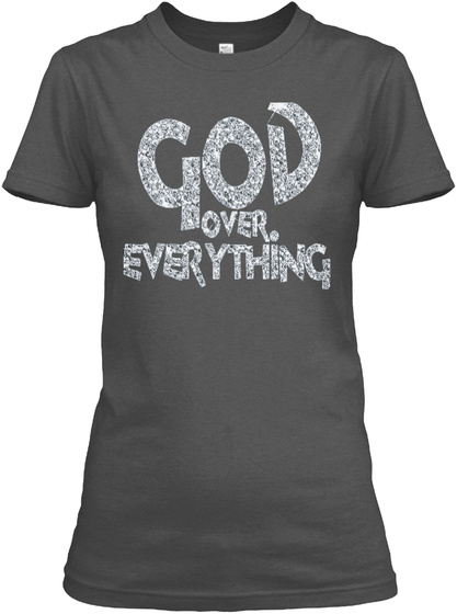 God Over Everything Quote Products From T Shirt Teespring