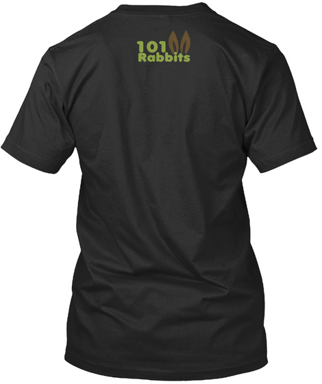 101 Rabbits Bunny Lover T Shirt Black T-Shirt Back