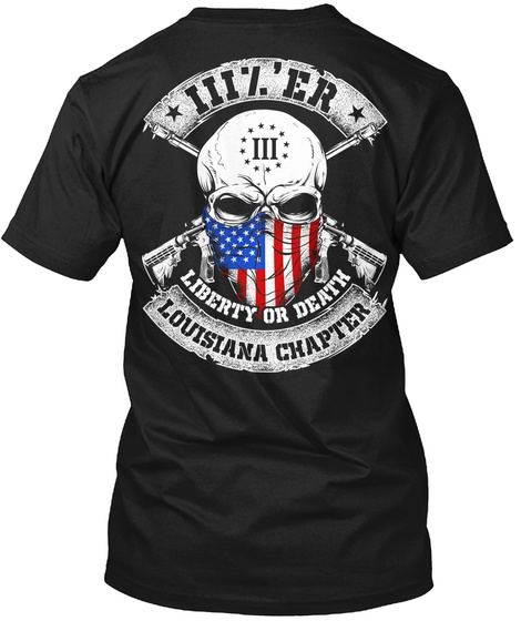 Hiz'er Iii Liberty Or Death Louisiana Chapter Black T-Shirt Back