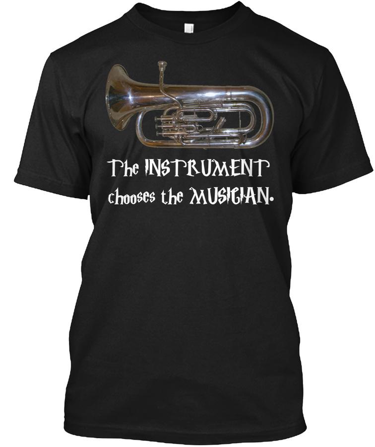 [$15] Euphonium The Instrument Chooses Unisex Tshirt