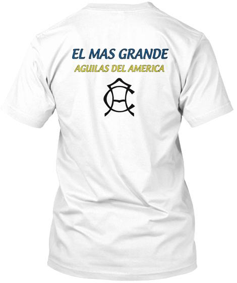 El Mas Grande Aguilas Del America White T-Shirt Back