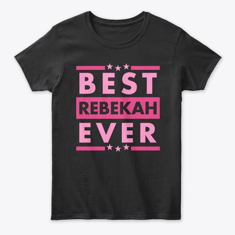Best Rebekah Ever Black T-Shirt Front